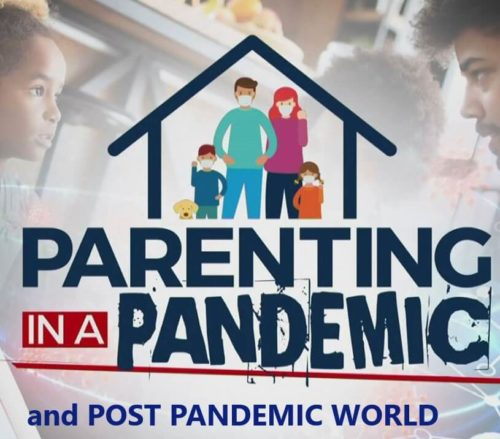 Parenting in a Pandemic & Post Pandemic World